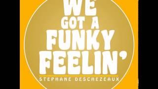 Stephane Deschezeaux - We Got A Funky Feelin (Original Mix)