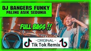 DJ BANGERS FUNKY PALING ASIK SEDUNIA TERBARU 2019 | FULL BASS