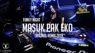 DJ MASUK PAK EKO - ANDI'ARFCK ( FUNKY NIGHT ) ORIGINAL REMIX