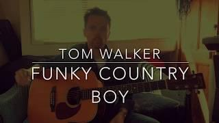 Funky Country Boy Unplugged by Tom Walker