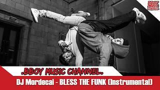 Bboy Funky Breaks - DJ Mordecai - BLESS THE FUNK (Instrumental)