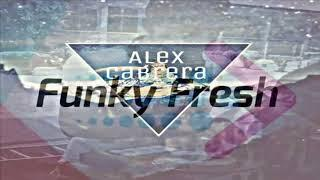 Alex Cabrera Ft  Funky Fresh-Yallah High (Original Mix)
