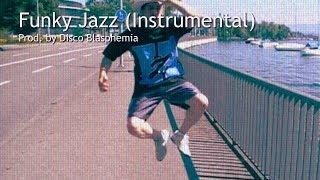 Funky Jazz (Instrumental) | Prod. by Disco Blasphemia