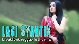LAGI SYANTIK - Break Funky REGGAE IN THE MIX 2018