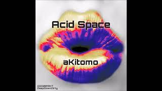 aKimoto - Funky Invaders (Original Mix) - Acid Space EP