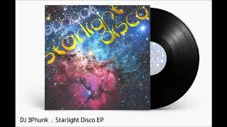DJ EPhunk - Starlight Disco EP (2017) Funky Filtered House, Nu Disco, French Touch, Future Funk