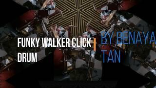 FUNKY WALKER CLICK - BENAYA TAN (DRUM COVER)