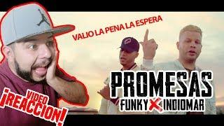 FUNKY ❌ INDIOMAR - Promesas - ||| VIDEO REACCIÓN |||