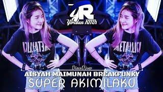 DJ KEREN AISYAH SUPER AIKIMILAKU ♫ MAIMUNAH BREAK FUNKY♫ PALING ENAK Se DUNIA
