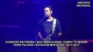 Chancho En Piedra - Multirricachon / Funky Tu Madre (Feria Pulsar / Estación Mapocho / 26.11.2017)