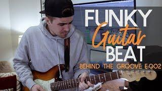 Making A Funky Guitar Beat - Behind The Groove e.002