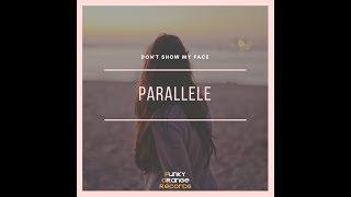 PARALLELE (Don't Show My Face) [Prod. Gabriele Putrino]