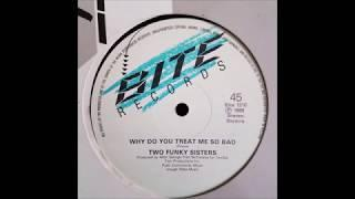 Two Funky Sisters - Why Do You Treat Me So Bad (Wave Legacy Audio Format)
