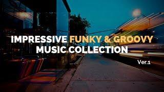 Impressive Funky & Groovy Music Collection - Most Uplifting and Carefree Music | Ver.1