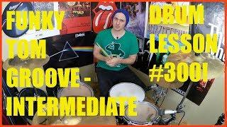 Funky Drum Beat On The Toms - Intermediate - Drum Lesson #300
