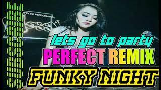 REMIX PERFECT FUNKY NIGHT SPECIAL GOYANG DUA JARI