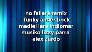 No Fallará Remix Funky Ander Bock Ft Madiel Lara Indiomar Musiko Lizzy Parra Alex Zurdo