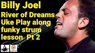 "FUNKY UKULELE STRUM LESSON ""River of Dreams"" pt 2 