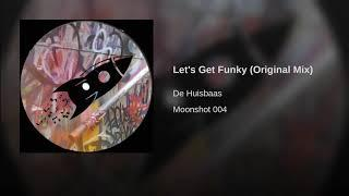 Let's Get Funky (Original Mix)