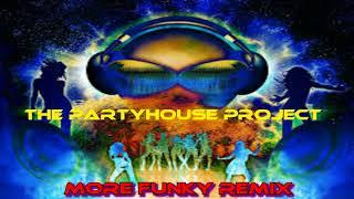 the partyhouse project - more funky remix