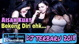 DJ AISAH KUAT BEKENG DIRI ehk (Terbaru 2018 Remix) Funky Nation