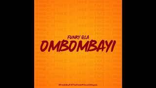 Funky Qla - OMBOMBAYI