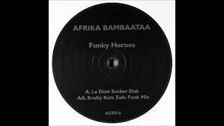 Afrika Bambaataa - Funky Heroes (Krafty Kuts Zulu Funk Mix)