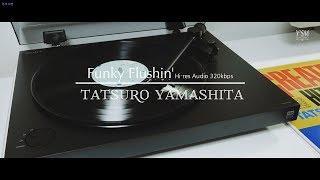 Tatsuro Yamashita - Funky Flushin'(vinyl record/LP/Hi-res audio/320kbps/シティポップ/1982)