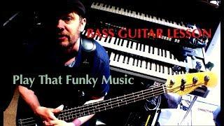 Bass Lessons - Play That Funky Music