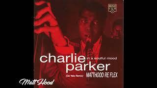 Charlie Parker's Mood 1950Da Yela Remix Matthood Funky Reflex