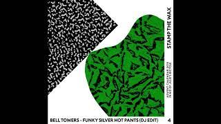 Bell Towers - Funky Silver Hot Pants (DJ Edit)
