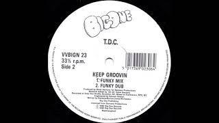 T.D.C. - Keep Groovin' (Funky Dub) - 1990
