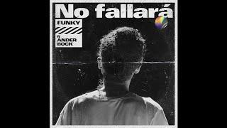 Funky Ft. Ander Bock - No Fallará