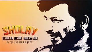 Gabbar Singh (SHOLAY) Funky Mix 2018 | Dj Harshit & Dj Jeet