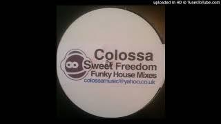Colossa Sweet - Freedom (Funky House Mix) (2001)
