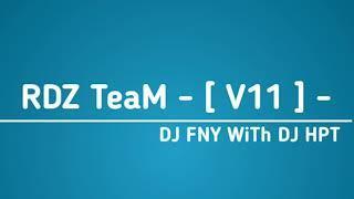 NEw VerSion - [ RDZ TeaM ] - V11 ✔ Funky Mix Khob Sari By Tin SaVE Ft DJ FNY AnD DJ HPT Remix