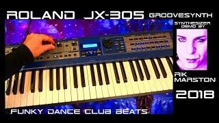 Roland JX-305 Funky Dance Club Beats 2018 Groovesynth Sequencer Techno Music Rik Marston 2018