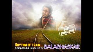Rhythm of Train - Fusion Composed & Rendered by Balabhaskar (Album Funky Priya)