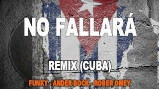 No Fallará (Remix-Cuba) Rober Omey❌Funky❌Ander Bock - Video Letras