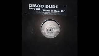 Disco Dude - Throw Yo Head Up (Funky Junction & The Funkheads Remix) (1998)
