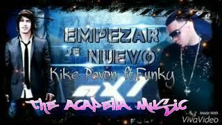 Empezar De Nuevo - Kike Pavón ft.Funky