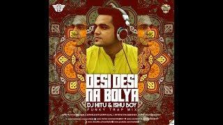 DJ HITU X ISHU BOY - DESI DESI NA (FUNKY TRAP MIX) l DOWNLOAD LINK IN DESCRIPTION