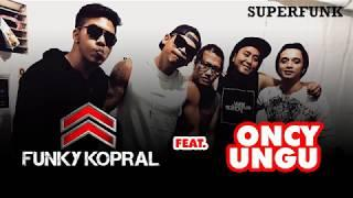 #PECAHHH!!!  FUNKY KOPRAL FEAT ONCY UNGU - SUPERFUNK - LIVE AT ANCOL
