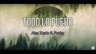 Alex Zurdo ft. Funky - Todo Lo Puedo (LETRA) | ¿Quién Contra Nosotros?