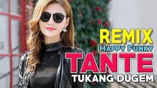DJ REMIX TERBARU TANTE TUKANG DUGEM _ HAPPY FUNKY | WAH BERAT NIH ...