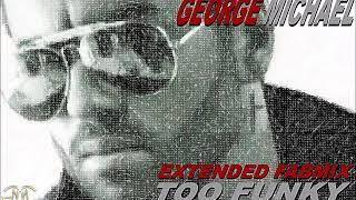 George Michael Too Funky Extended Fabmix