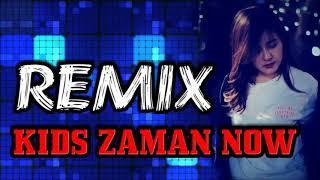 DJ AKIMILAKU REMIX KIDS ZAMAN NOW FUNKY BANGERS 2018
