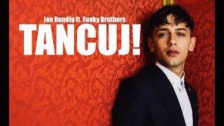 Jan Bendig ft. Funky Brothers - TANCUJ (Oficial video)