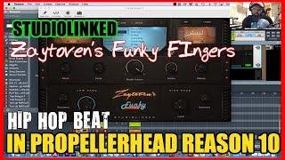 STUDIOLINKED ZAYTOVEN'S FUNKY FINGERS HIP HOP BEAT COOK UP IN PROPELLERHEAD REASON 10