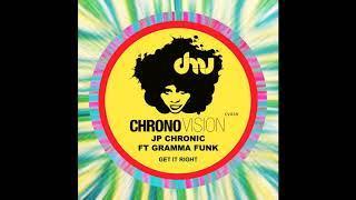 JP Chronic feat. Gramma Funk - Get it right